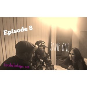 Grace and Two Fingers - Episode 8 - Zane One