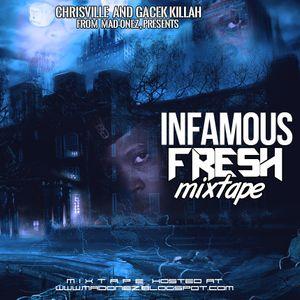 Infamous Fresh - Mixtape [ChrisVille - GaCekKillah]