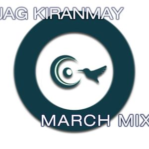 Jag Kiranmay - March Mix