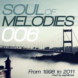 Soul of Melodies 006 / From 1998 to 2011 Trance Tracks