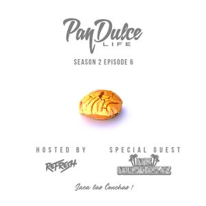 """The Pan Dulce Life"" With DJ Refresh - Season 2 Episode 6 feat. 2DLQTZ"