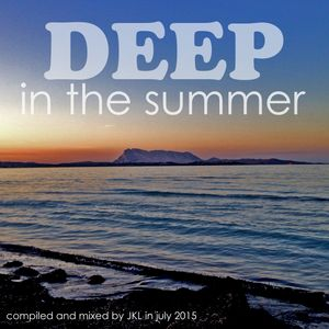 Deep in the summer (July 2015)