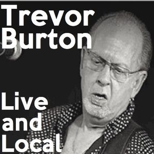 Live & Local with Robin Valk: Trevor Burton at the Roadhouse (20/01/2016)