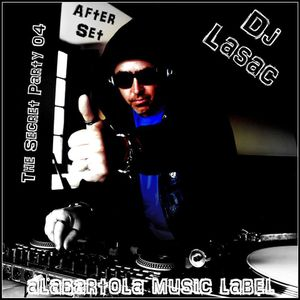 Dj Lasac The Secret Party 04 After Set