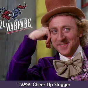 TW96: Cheer Up Slugger
