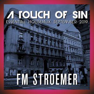 FM STROEMER - A Touch Of Sin Essential Housemix September 2019 | www.fmstroemer.de