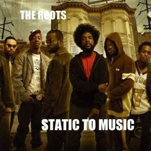 The Roots-Static To Music