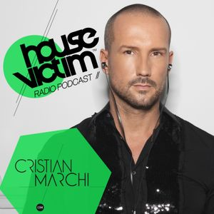 CRISTIAN MARCHI presents HOUSE VICTIM 006  [Podcast - Radio Show] June 2013 Mix
