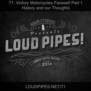 71: Victory Motorcycles Farewell Part 1 - History and our Thoughts