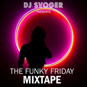 DJ Svoger - The Funky Friday Mixtape, volume I
