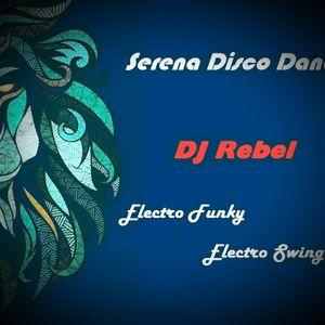 Serena Disco Dance - DJ Rebel - Electro Funky & Swing