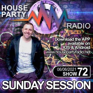 Antoni James presents THE SUNDAY SESSION Live on House Party Radio (Live Show 06-06-2021) SHOW 72
