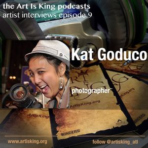 Art Is King podcast 009 - Kat Goduco
