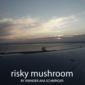 Risky Mushroom