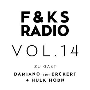 F&KS Radio Vol. 14 // Damiano von Erckert + Hulk Hodn