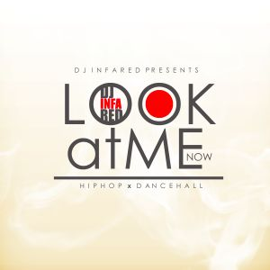 DJ INFA RED PRESENTS - LOOK AT ME NOW (HIP HOP & DANCEHALL MIX) MARCH 2011