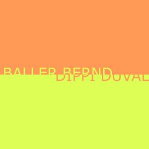 Baller Bernd b2b Dippi Duval