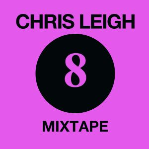 Chris Leigh Mixtape Vol. 8