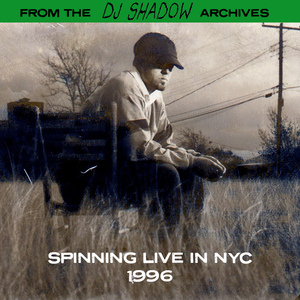 From The DJ Shadow Archives - NYC 1996