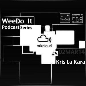 WeeDo_It Podcast #5 Kris La Kara [UK] 02MARCH14