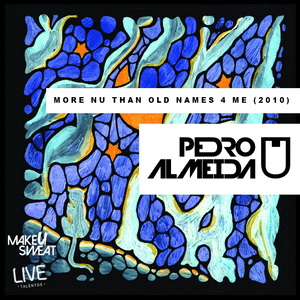 Pedro Almeida - More Nu Than Old Names for Me (2010)