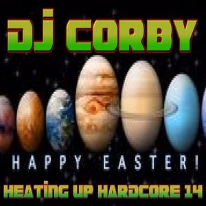 DJ CORBY - HEATING UP THE HARDCORE 14 ( EASTER 2016 MIX )