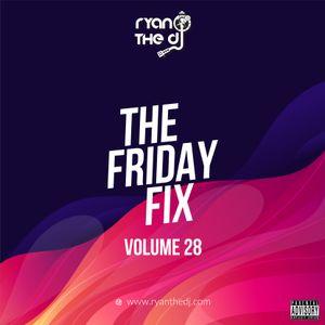 Ryan the DJ - Friday Fix Vol. 28 (H.H.O) (Dirty)