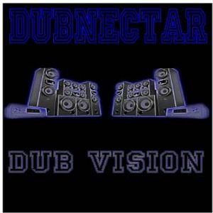 DUB VISION -Dj Dubnectar