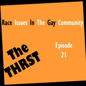 Race Issues In The Gay Community - THRST021