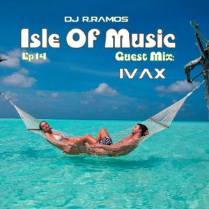 Isle Of Music Ep.14 Guest Mix: IVAX