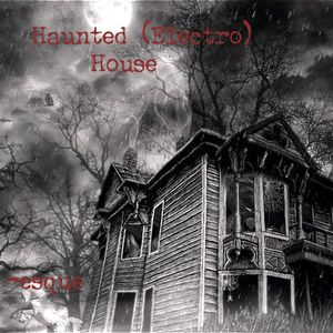Haunted (Electro) House - A Halloween Mix