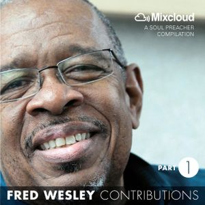 Fred Wesley Contributions, Part 1