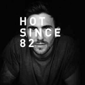 Hot Since 82 - Summer Mix 10.07.2017
