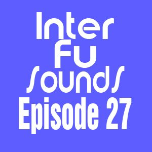 JaviDecks - Interfusounds Episode 27 (March 20 2011)