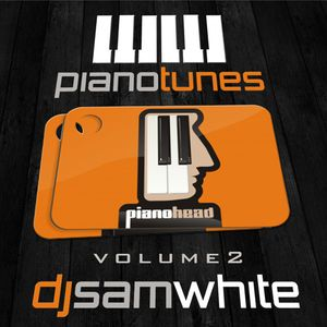 DJ SAM WHITE - PIANO TUNES - VOL 2 - FREE DOWNLOAD