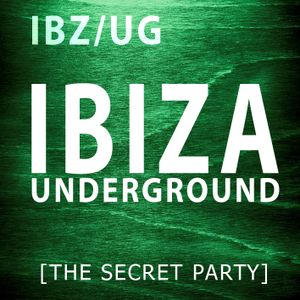 IBZ/UG * Ibiza Underground [The Secret Party]