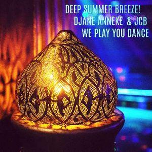 Deep Summer Breeze by DJane Anneke x JCB