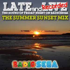 Late and Recorded - E33 - Summer Sunset Mix (21st September 2012)