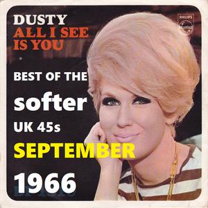SEPTEMBER 1966: BEST OF THE softer UK 45s