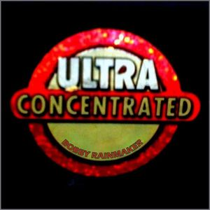 Ultra Concentrated - VA - Bobby Rainmaker