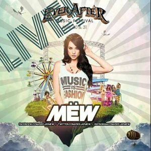 DJ Mëw - LIVE Ever After Music Festival