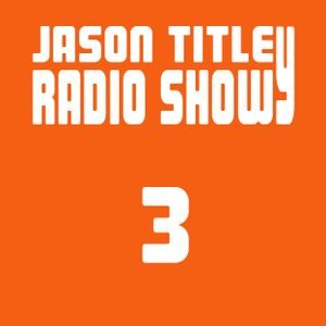 Jason Titley Radio Show 3