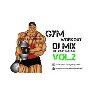 Gym Workout Mix - Hip Hop Edition Vol.2