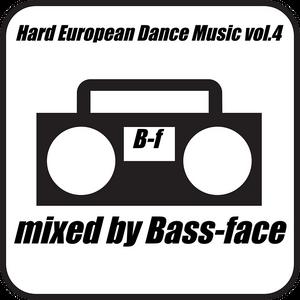Bass-face mixed Hard European Dance Music vol 4