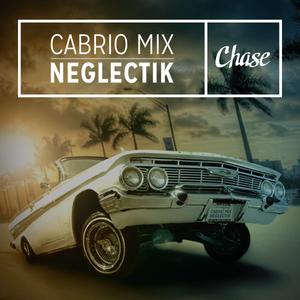 Neglectik - Chase Cabrio Mix