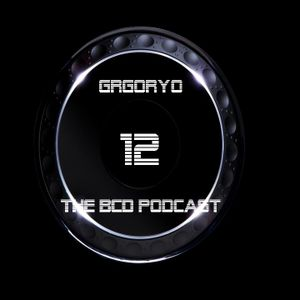 Gregoryo The BCD Podcast 012