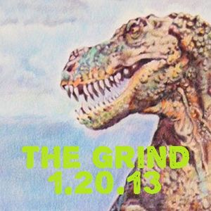 The Grind - 1/20/13.