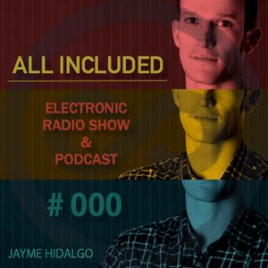 ALL INCLUDED ELECTRONIC RADIO SHOW & PODCAST #000