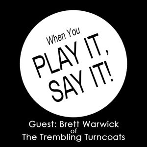 WYPISI - Episode 5 - Special Guest: Brett Warwick of The Trembling Turncoats