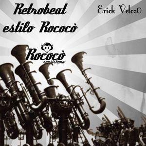 Retrobeat Estilo Rococó - Erick Veloz0 - 1 hour DJ Set